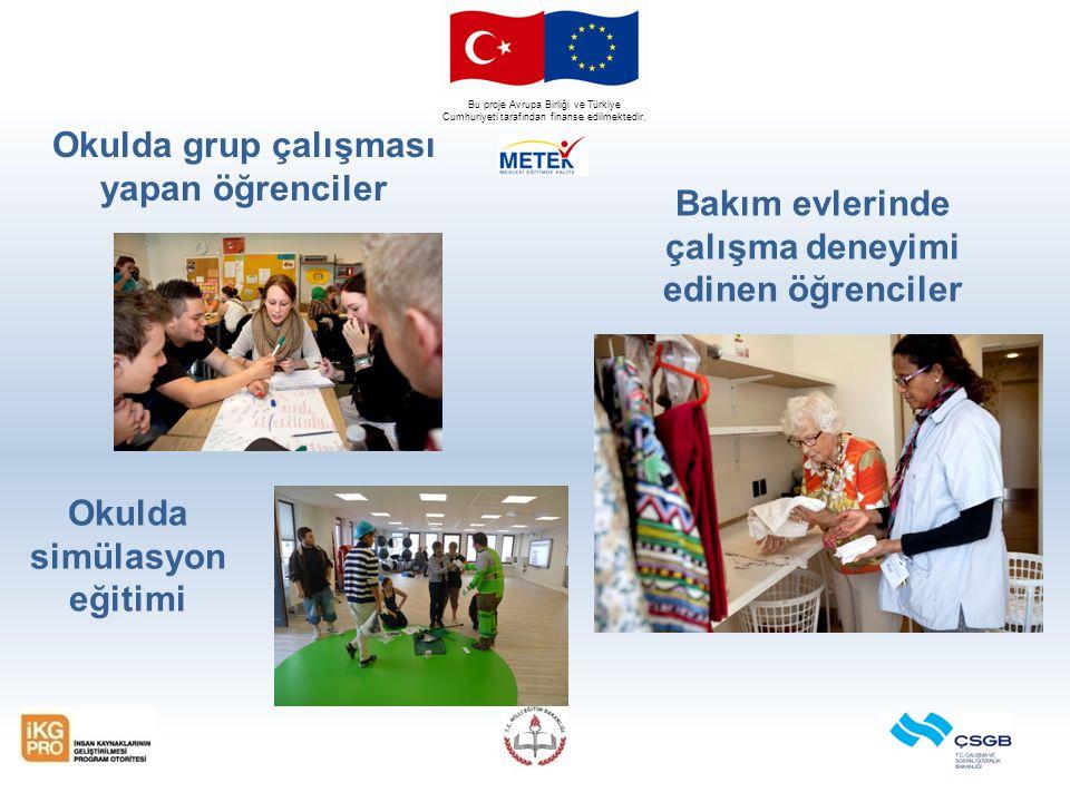 Bu proje Avrupa Birliği ve Türkiye Cumhuriyeti tarafından finanse edilmektedir. Okulda grup çalışması yapan öğrenciler Bakım evlerinde çalışma deneyim