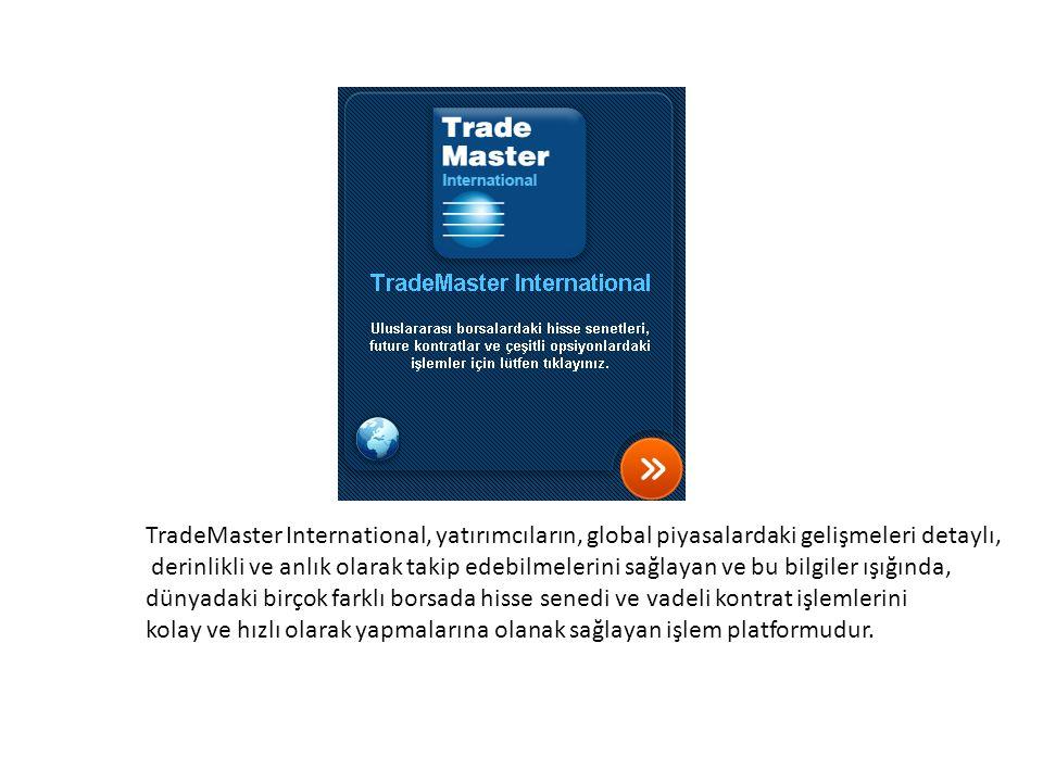 TradeMaster International, yatırımcıların, global piyasalardaki gelişmeleri detaylı, derinlikli ve anlık olarak takip edebilmelerini sağlayan ve bu bi