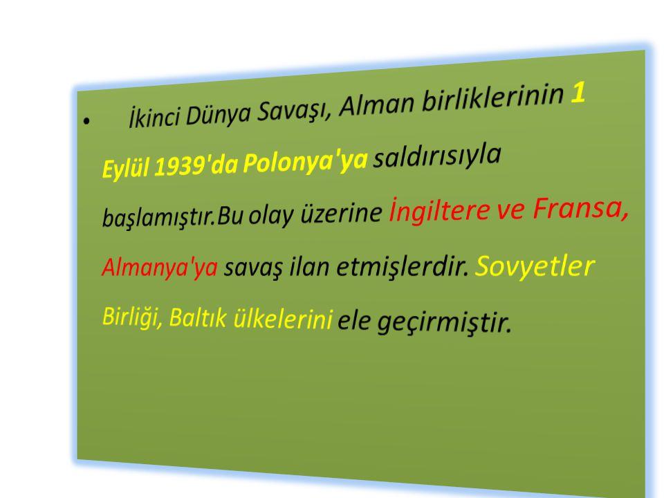 II.DÜNYA SAVAŞI KRONOLOJİSİ 1940 Nisan- Almanya Norveç ve Danimarka'yı işgal etti.