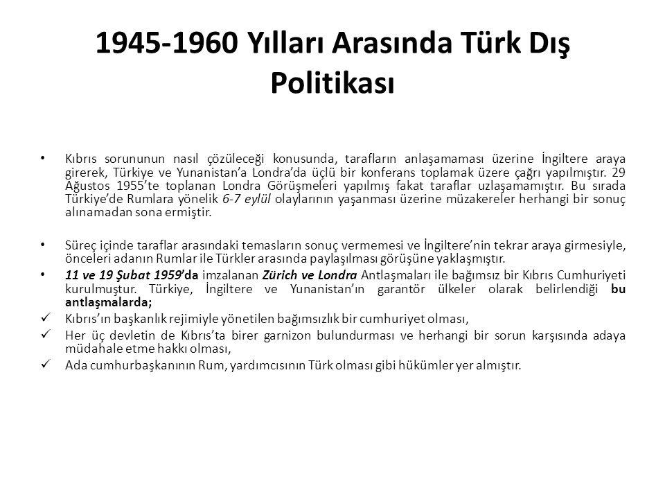 1945-1960 Yılları Arasında Türk Dış Politikası Kıbrıs sorununun nasıl çözüleceği konusunda, tarafların anlaşamaması üzerine İngiltere araya girerek, Türkiye ve Yunanistan'a Londra'da üçlü bir konferans toplamak üzere çağrı yapılmıştır.