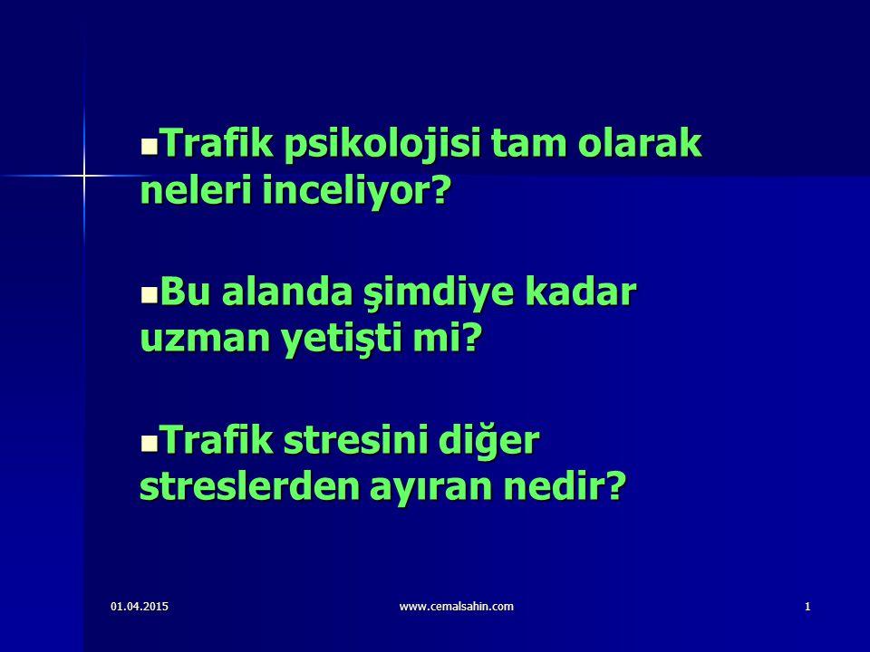01.04.2015www.cemalsahin.com12 Trafik stresini diğer streslerden ayıran nedir.