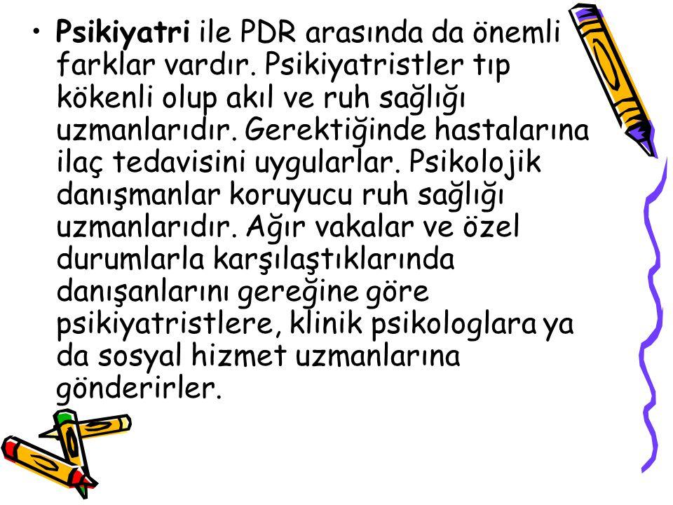 Psikiyatri ile PDR arasında da önemli farklar vardır.