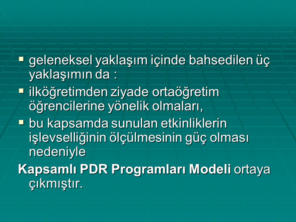 Kapsamlı PDR programları  okuldaki tüm öğrencilerin yararlanması ve geleceğe hazırlanmaları amacıyla oluşturulmuş gelişimsel ve ardışık olarak devam eden programlardır.