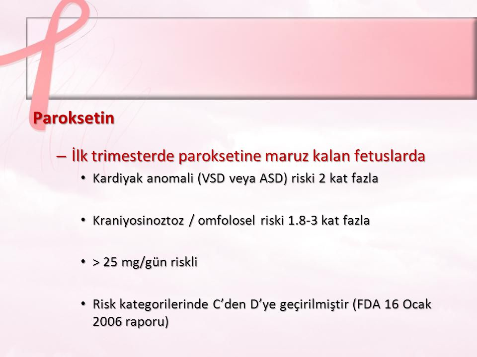 –İlk trimesterde paroksetine maruz kalan fetuslarda 9 çalışmanın metanalizi 3 olgu kontrol çalışma, n=30247 6 kohort çalışma, n=66409 Kardiyak anomali (VSD veya ASD) riski gerçek mi.