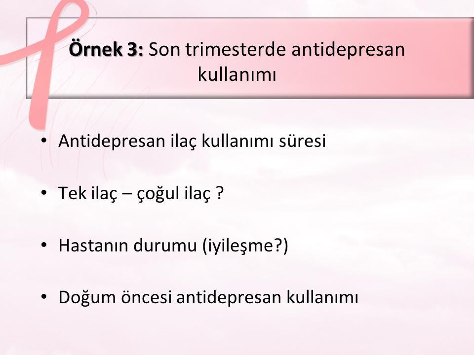 SRİ'ne maruz kalmanın nörotoksik ve/veya geri çekilme etkileri Yenidoğan İrritabilite, ajitasyon, insomni, kötü beslenme, ağlama 10-36.