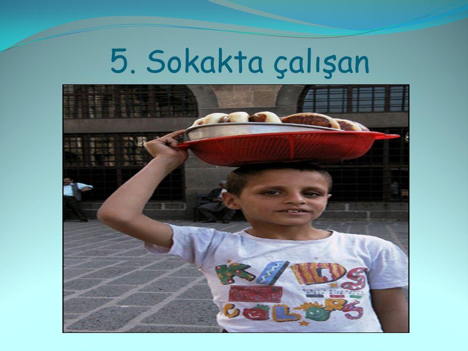 5. Sokakta çalışan