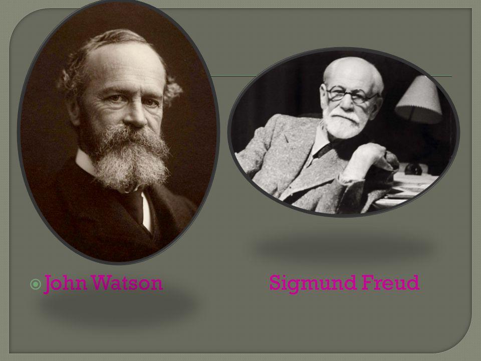  John Watson Sigmund Freud