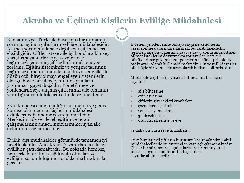 Akraba ve Üçüncü Kişilerin Evliliğe Müdahalesi Kanaatimizce, Türk aile hayatının bir numaralı sorunu, üçüncü şahısların evliliğe müdahalesidir.