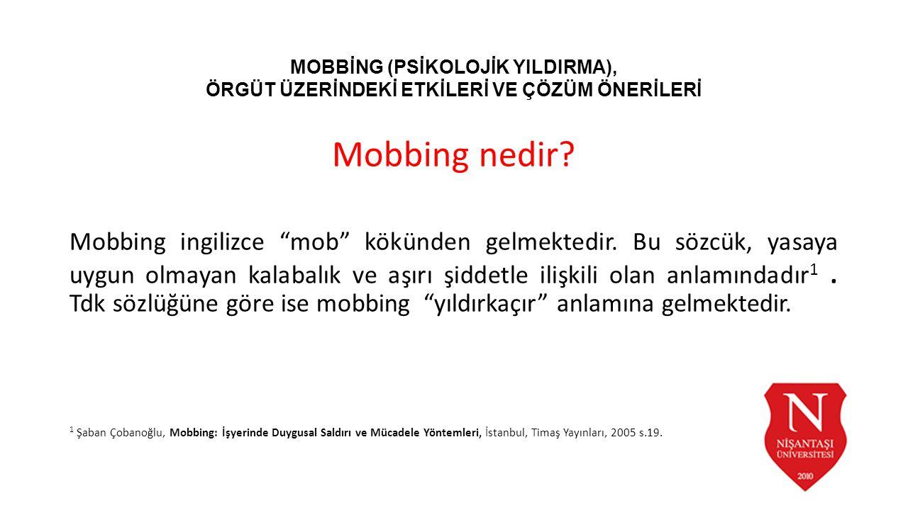 """Mobbing nedir? Mobbing ingilizce """"mob"""" kökünden gelmektedir. Bu sözcük, yasaya uygun olmayan kalabalık ve aşırı şiddetle ilişkili olan anlamındadır 1."""