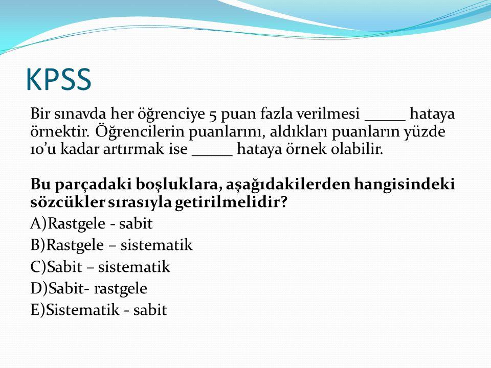 KPSS Bir sınavda her öğrenciye 5 puan fazla verilmesi _____ hataya örnektir.
