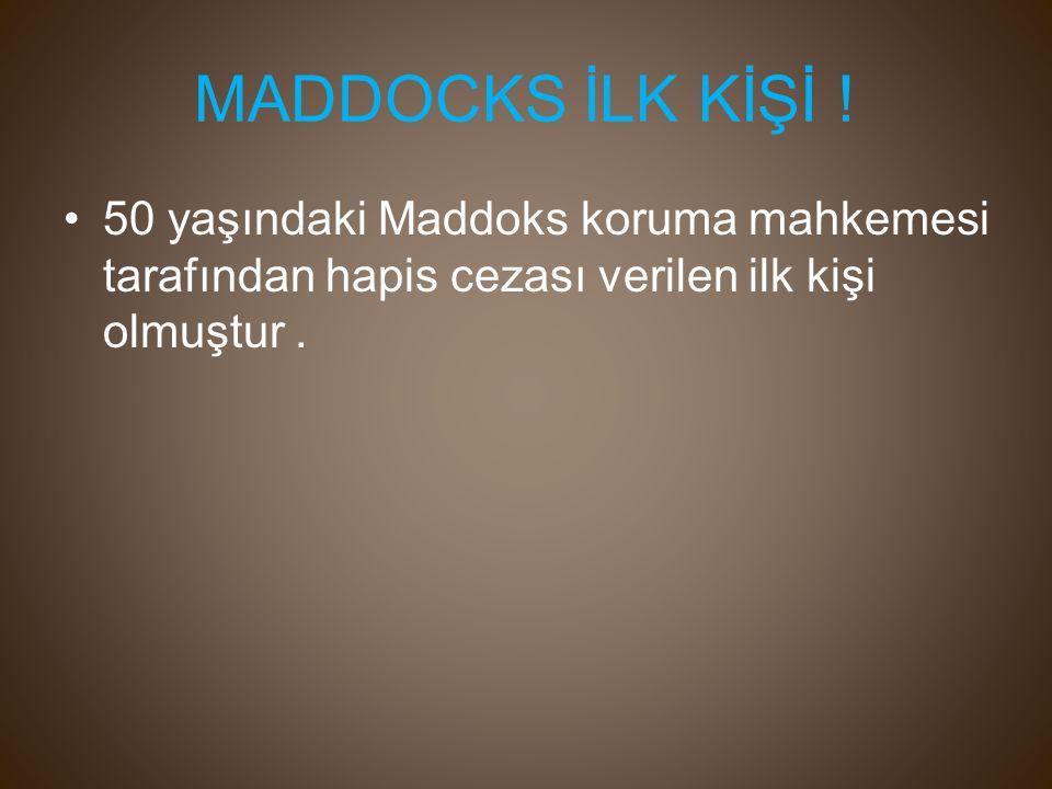 MADDOCKS İLK KİŞİ .