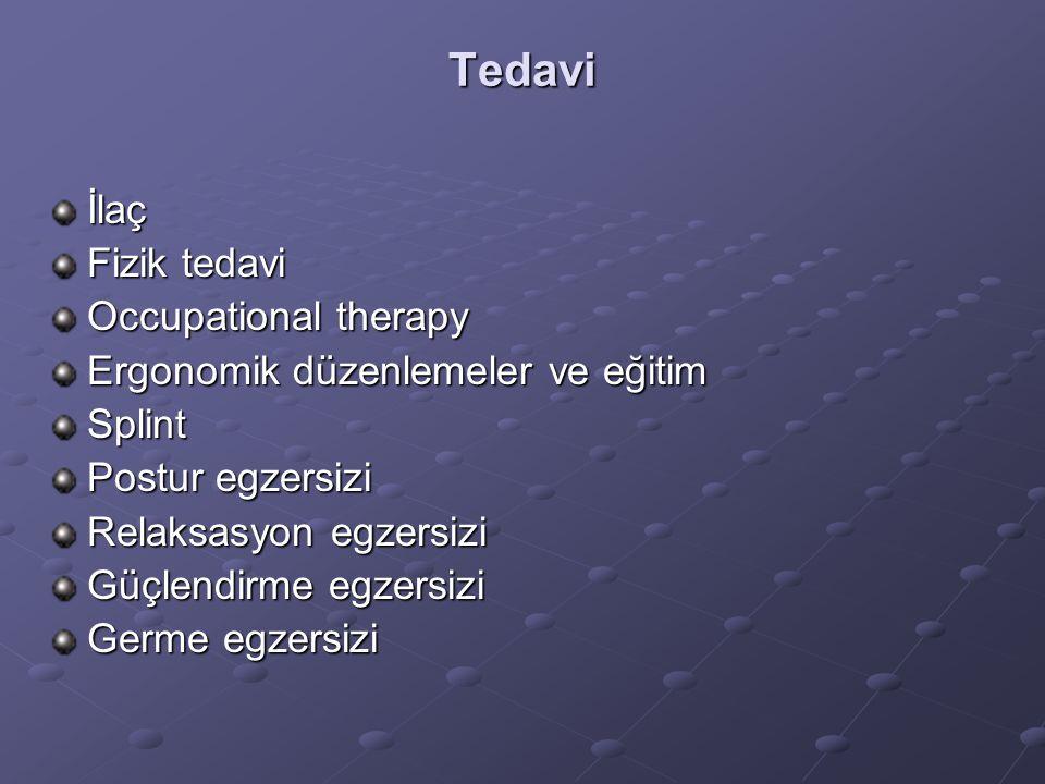 Tedavi İlaç Fizik tedavi Occupational therapy Ergonomik düzenlemeler ve eğitim Splint Postur egzersizi Relaksasyon egzersizi Güçlendirme egzersizi Germe egzersizi