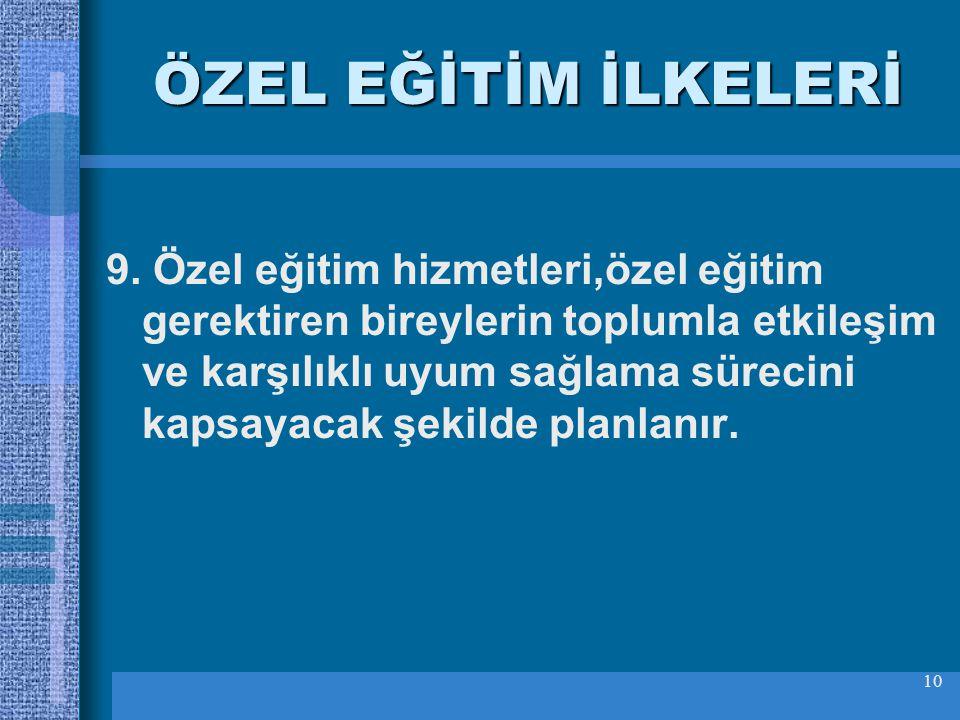 10 ÖZEL EĞİTİM İLKELERİ 9.