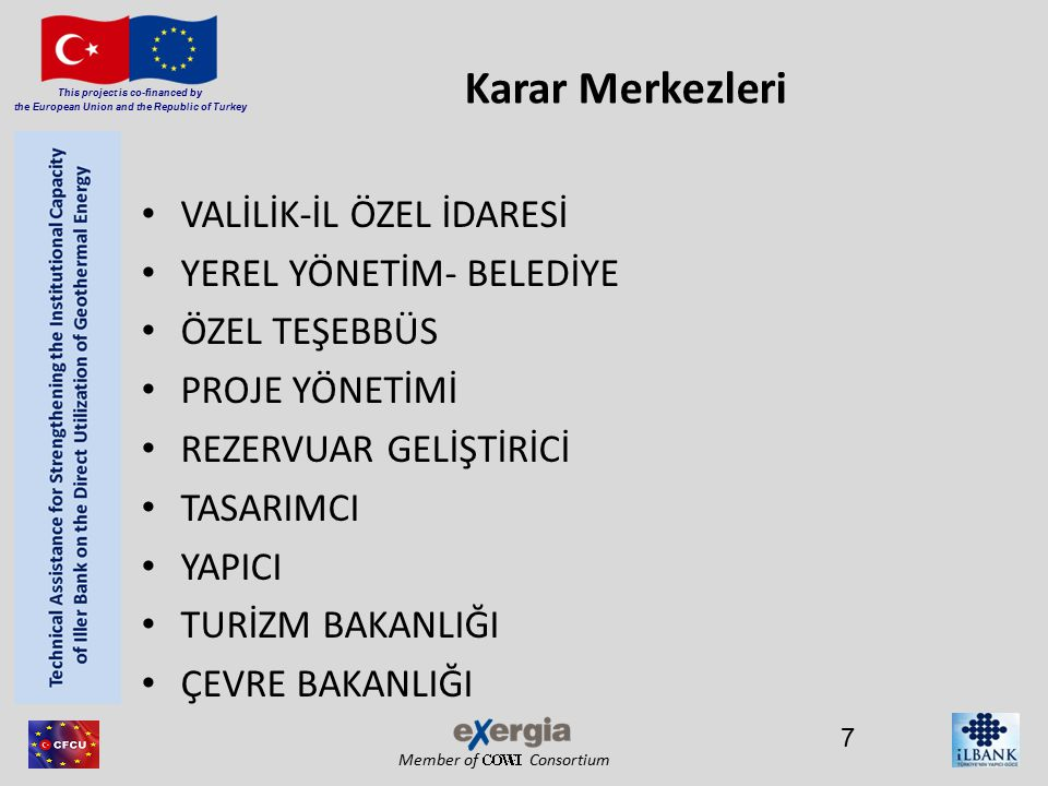 Member of Consortium This project is co-financed by the European Union and the Republic of Turkey 18
