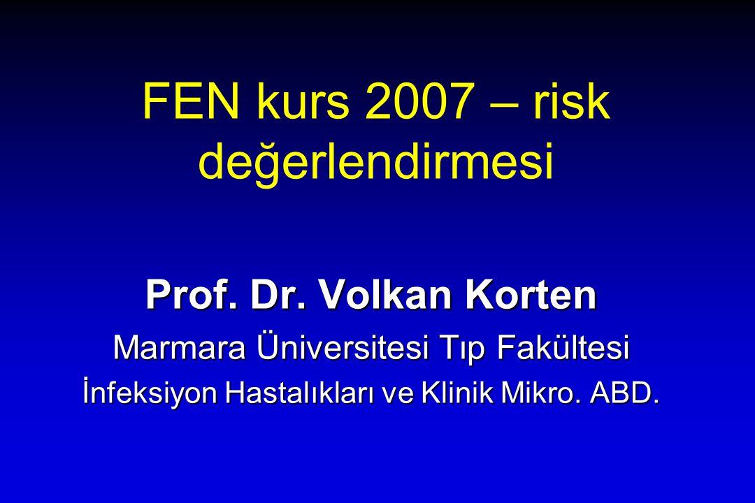 FEN kurs 2007 – risk değerlendirmesi Prof. Dr.