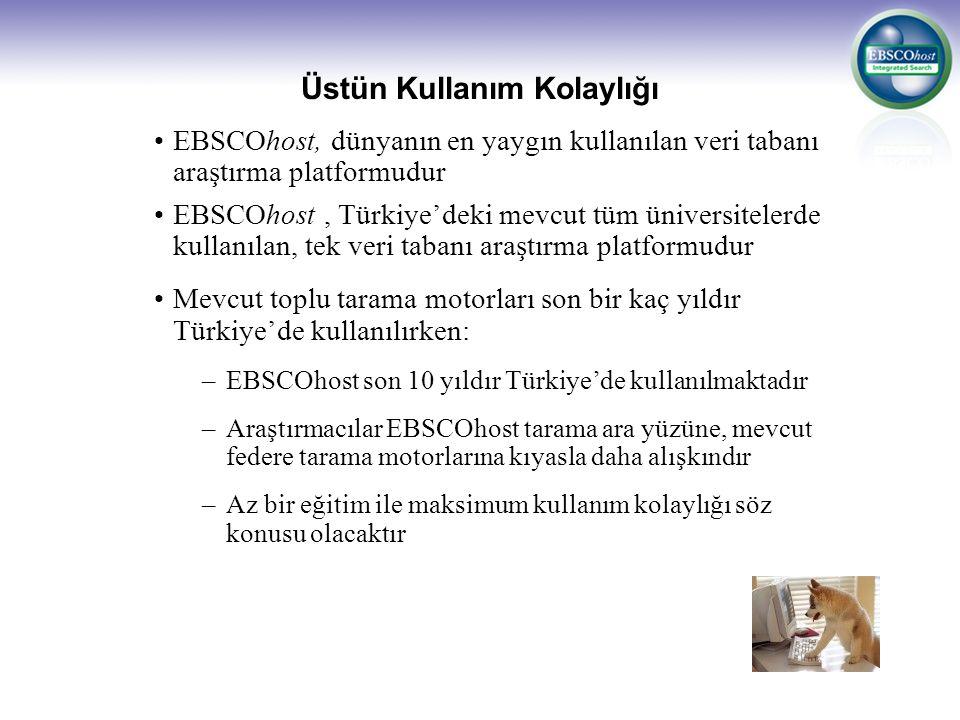 Üstün Kullanım Kolaylığı EBSCOhost, dünyanın en yaygın kullanılan veri tabanı araştırma platformudur EBSCOhost, Türkiye'deki mevcut tüm üniversitelerd