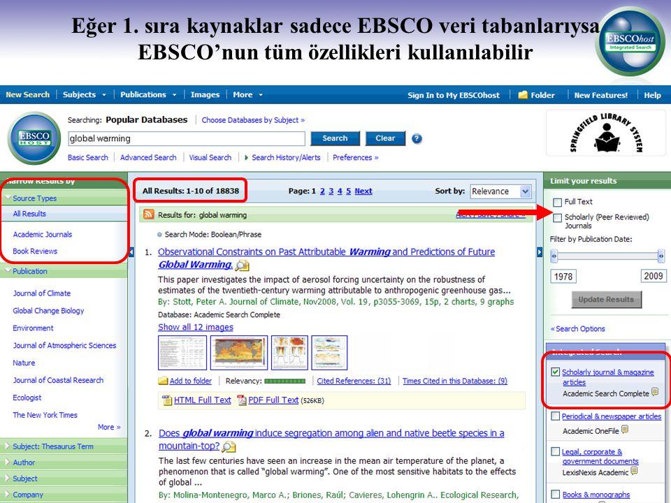 Eğer 1. sıra kaynaklar sadece EBSCO veri tabanlarıysa EBSCO'nun tüm özellikleri kullanılabilir
