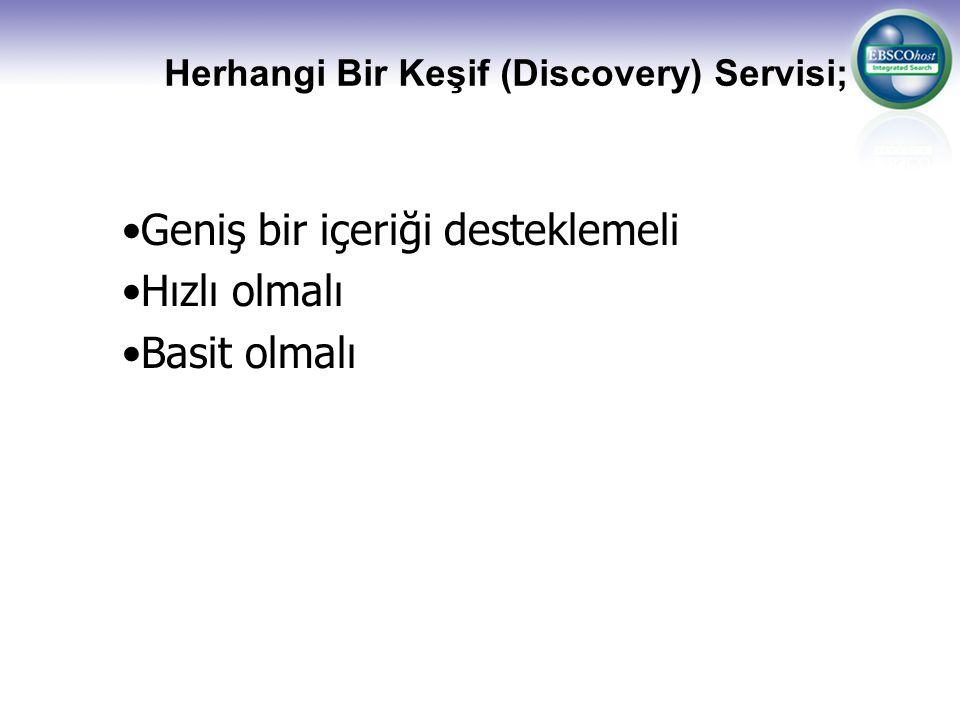 Herhangi Bir Keşif (Discovery) Servisi; Geniş bir içeriği desteklemeli Hızlı olmalı Basit olmalı