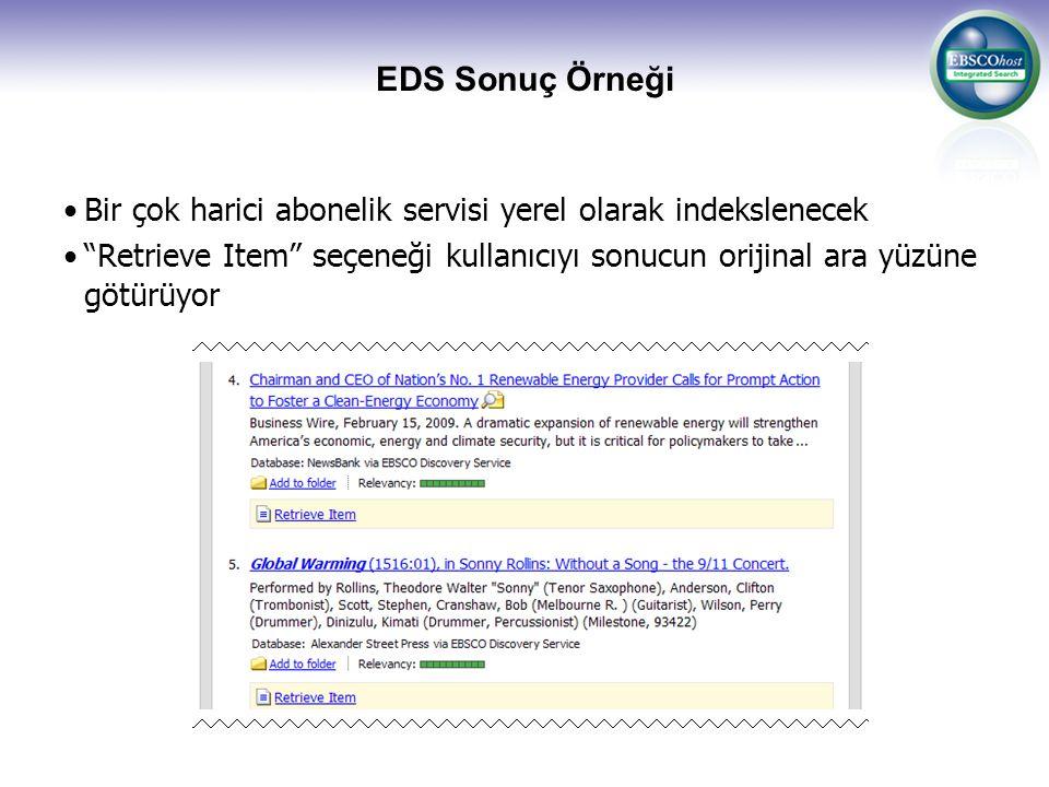 """EDS Sonuç Örneği Bir çok harici abonelik servisi yerel olarak indekslenecek """"Retrieve Item"""" seçeneği kullanıcıyı sonucun orijinal ara yüzüne götürüyor"""