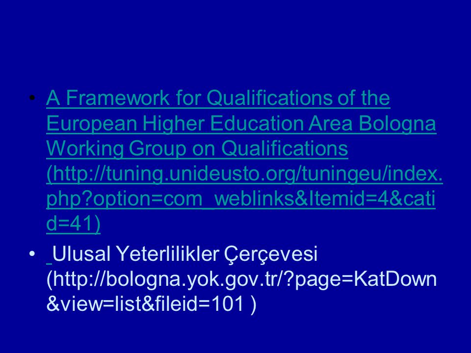 A Framework for Qualifications of the European Higher Education Area Bologna Working Group on Qualifications (http://tuning.unideusto.org/tuningeu/ind