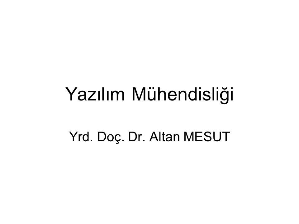 Yazılım Mühendisliği Yrd. Doç. Dr. Altan MESUT