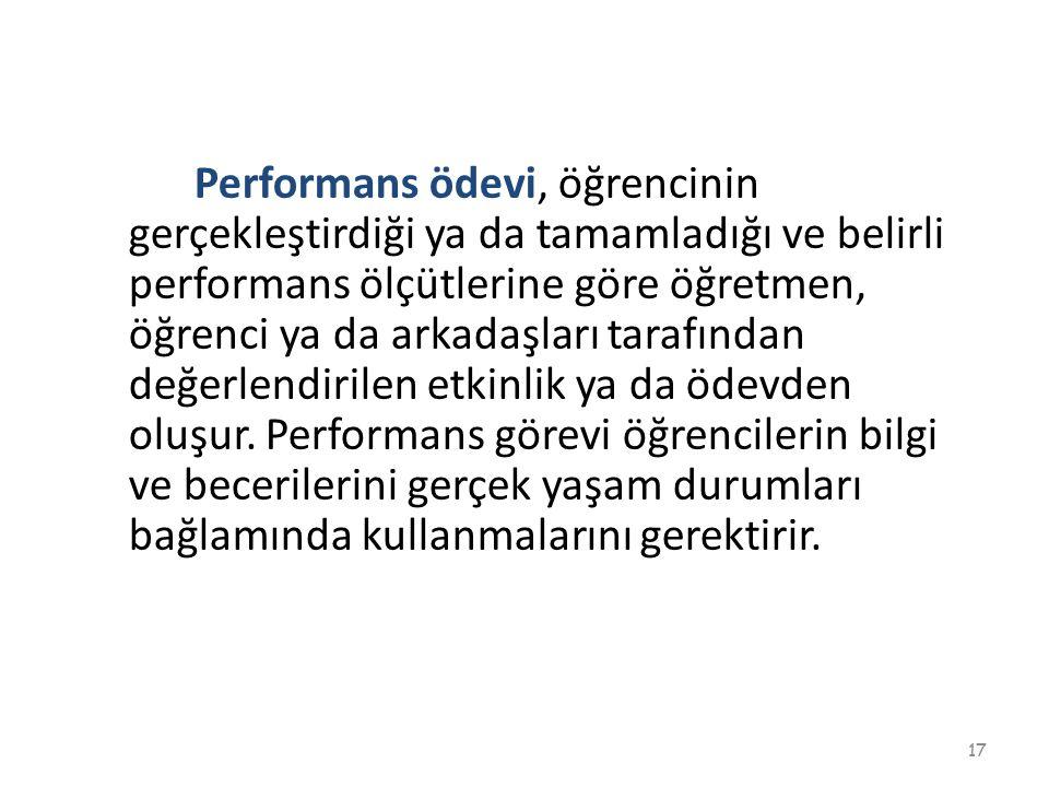 Performans ödevi, öğrencinin gerçekleştirdiği ya da tamamladığı ve belirli performans ölçütlerine göre öğretmen, öğrenci ya da arkadaşları tarafından