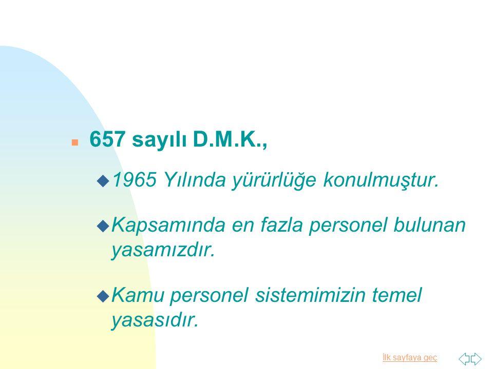İlk sayfaya geç n İstisnai memurluk u Kanunun 59 uncu maddesinde sayılan kadrolar istisnai memurluk olarak düzenlenmiştir.