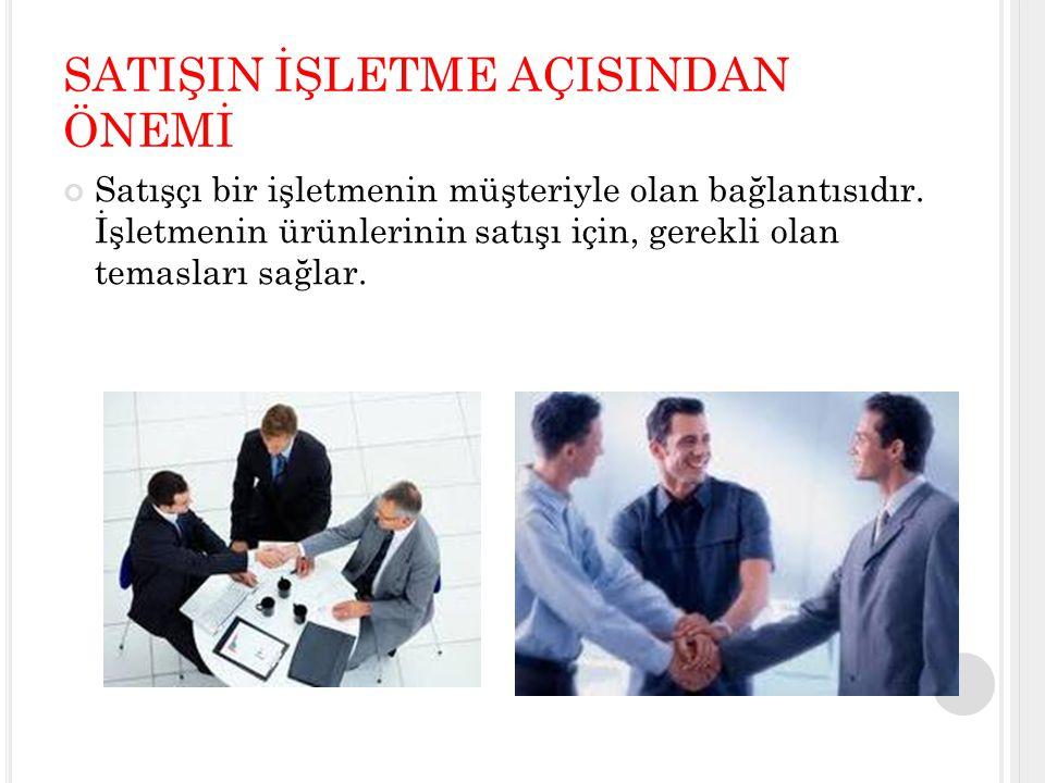 T EMSIL ETME : Her satış elemanı çalıştığı firmayı ve markayı temsil etmektedir.
