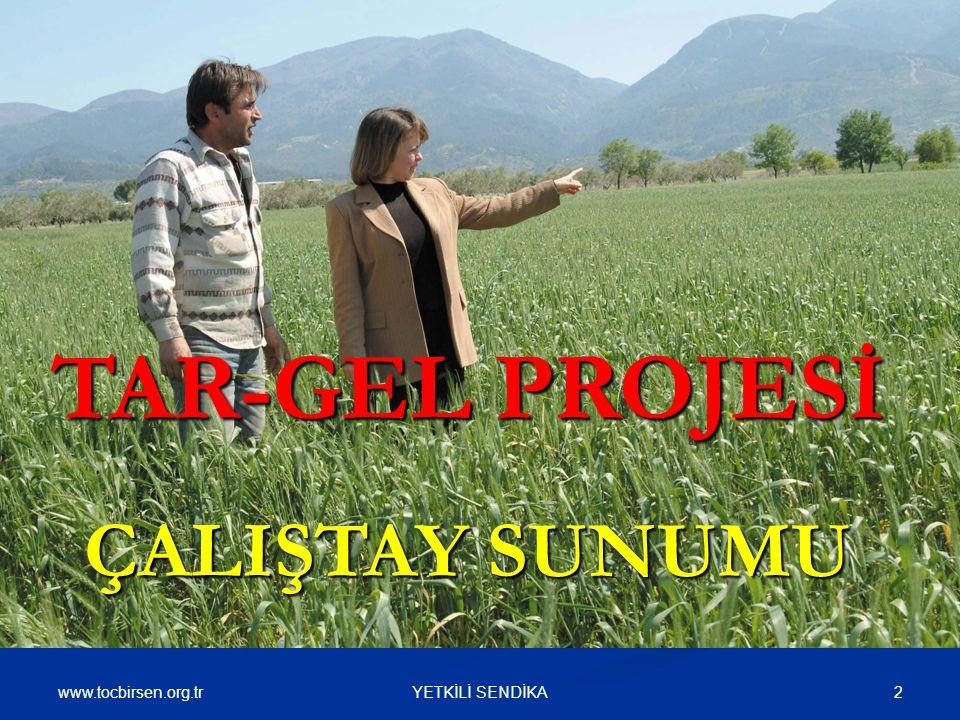 www.tocbirsen.org.tr 2YETKİLİ SENDİKA TAR-GEL PROJESİ ÇALIŞTAY SUNUMU