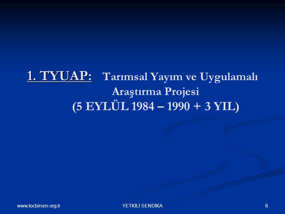 www.tocbirsen.org.tr 6YETKİLİ SENDİKA 1. TYUAP: 1.