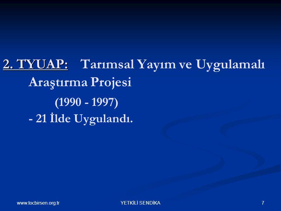 www.tocbirsen.org.tr 7YETKİLİ SENDİKA 2. TYUAP: 2.