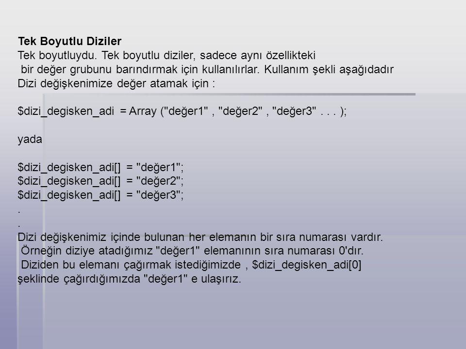 < ?php $dizi1 = array( Ahmet , Mehmet , Hasan , Hüseyin , Ali ); echo $dizi1[2]; //Hasan değerini döndürür ?>