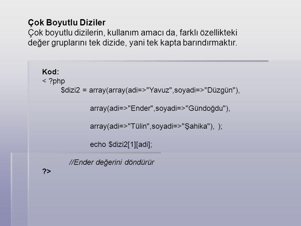 Kod: < ?php $dizi2 = array(array(adi=>