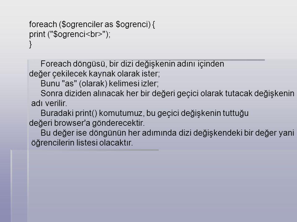 foreach ($ogrenciler as $ogrenci) { print (
