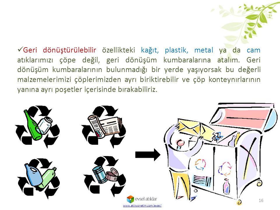 Geri dönüştürülebilir özellikteki kağıt, plastik, metal ya da cam atıklarımızı çöpe değil, geri dönüşüm kumbaralarına atalım. Geri dönüşüm kumbaraları
