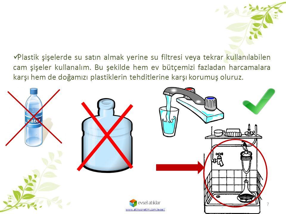 7 Plastik şişelerde su satın almak yerine su filtresi veya tekrar kullanılabilen cam şişeler kullanalım. Bu şekilde hem ev bütçemizi fazladan harcamal