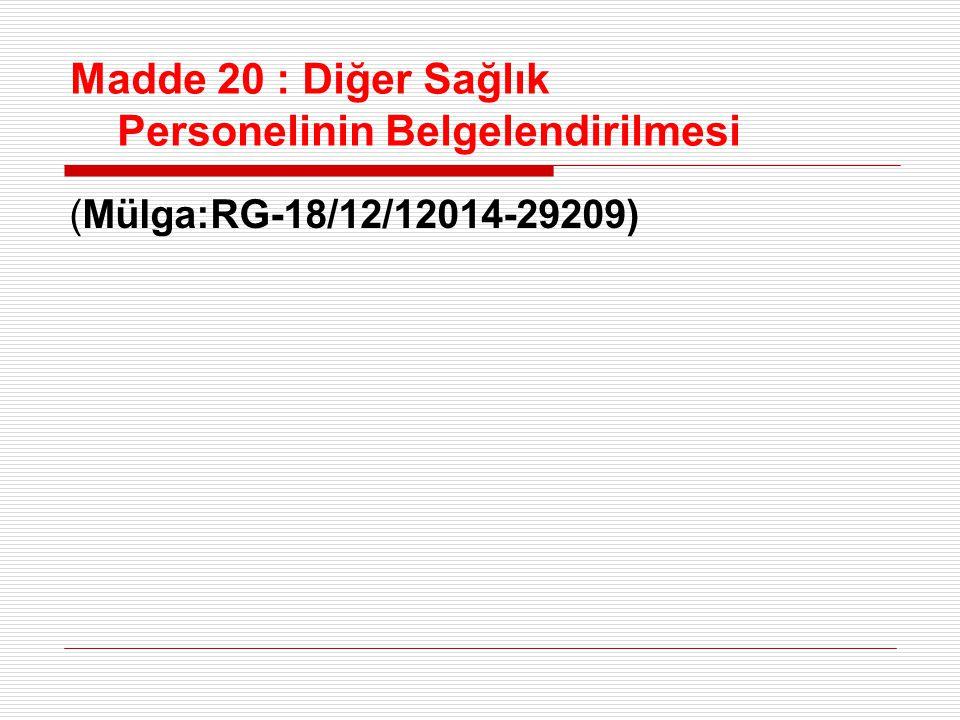 Madde 20 : Diğer Sağlık Personelinin Belgelendirilmesi (Mülga:RG-18/12/12014-29209)
