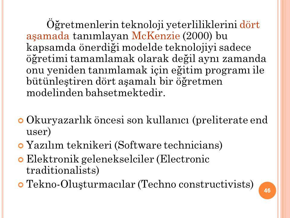 Öğretmenlerin teknoloji yeterliliklerini dört aşamada tanımlayan McKenzie (2000) bu kapsamda önerdiği modelde teknolojiyi sadece öğretimi tamamlamak o
