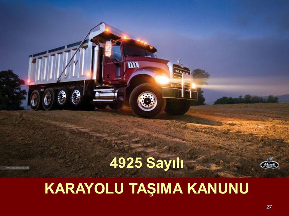 27 4925 Sayılı KARAYOLU TAŞIMA KANUNU