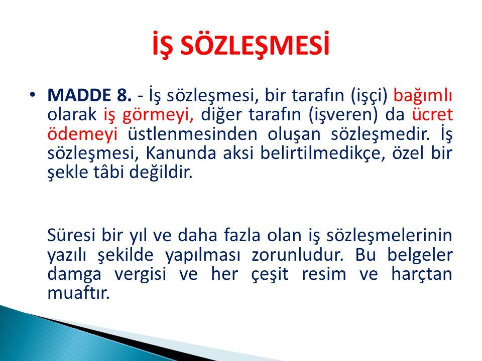 İŞ SÖZLEŞMESİ MADDE 8.