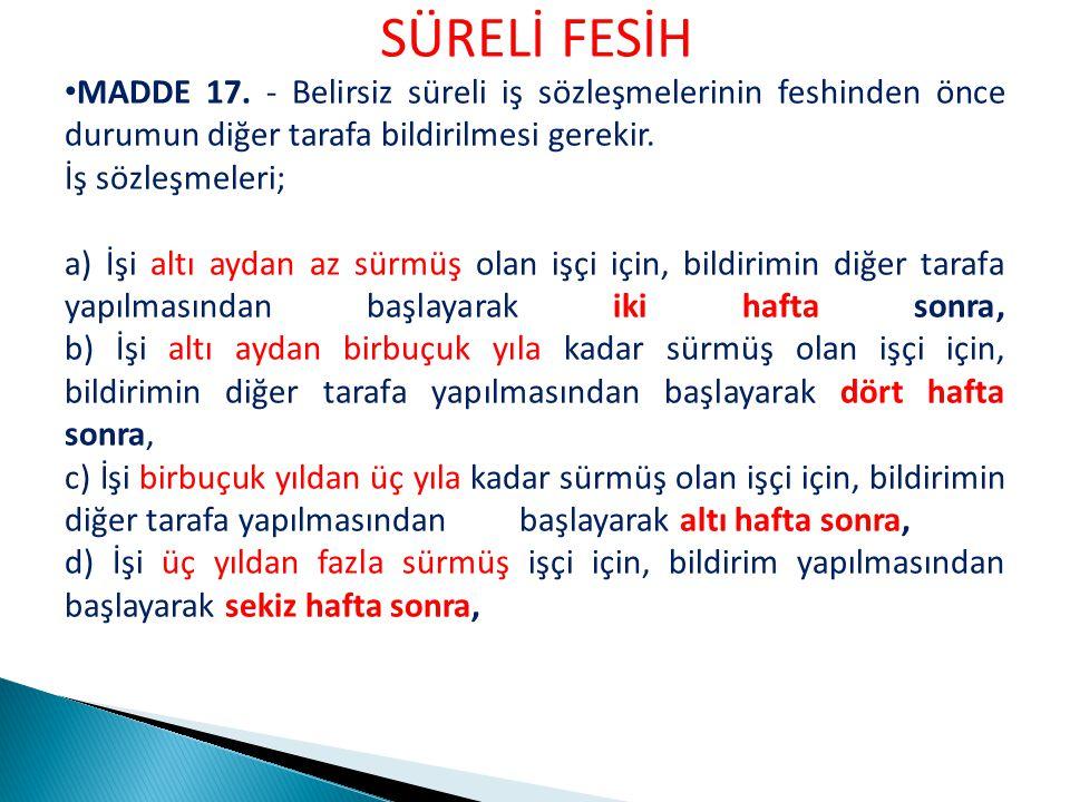 SÜRELİ FESİH MADDE 17.