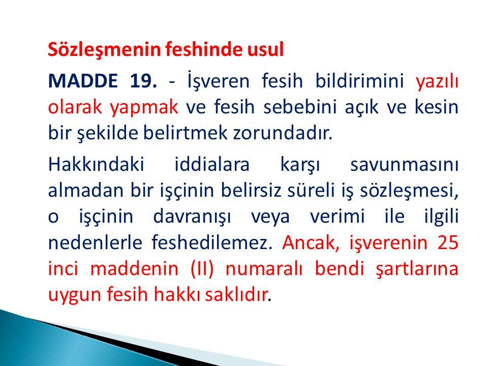Sözleşmenin feshinde usul MADDE 19.