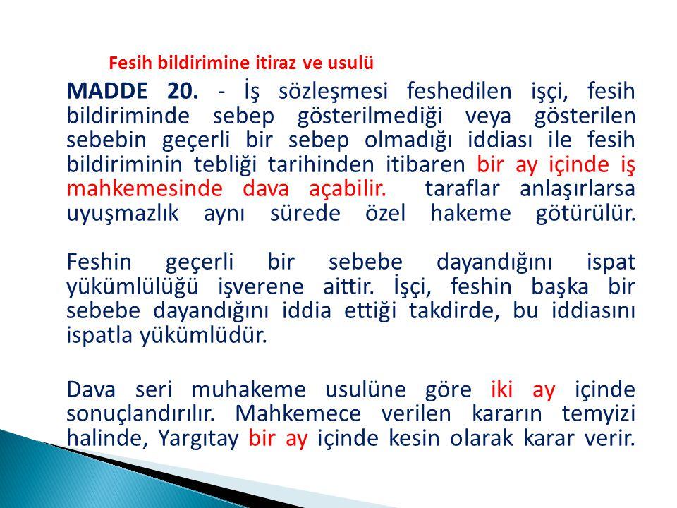 Fesih bildirimine itiraz ve usulü MADDE 20.