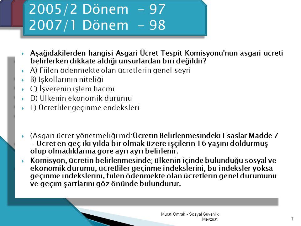  Aşağıdakilerden hangisi Asgari Ücret Tespit Komisyonu nun asgari ücreti belirlerken dikkate aldığı unsurlardan biri değildir.