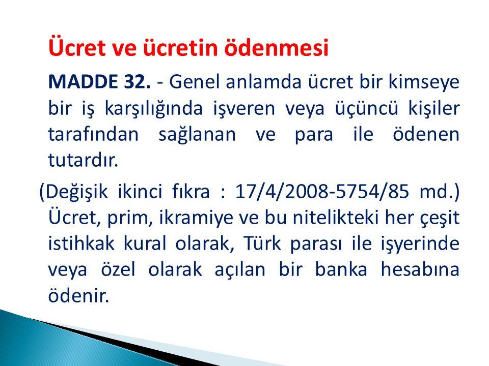 Ücret ve ücretin ödenmesi MADDE 32.