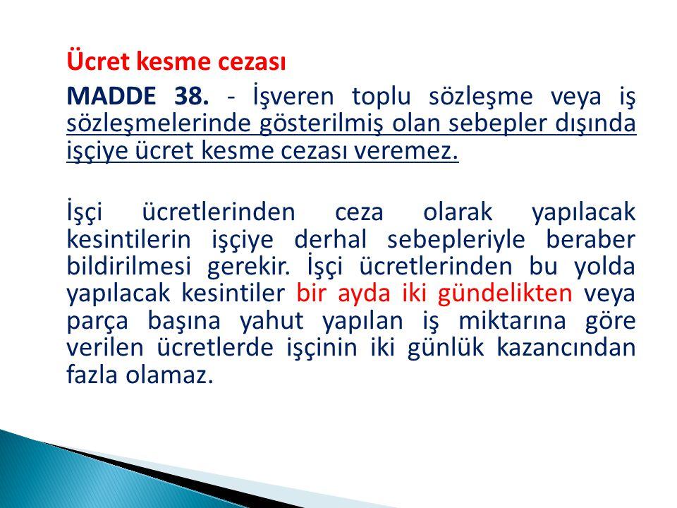 Ücret kesme cezası MADDE 38.