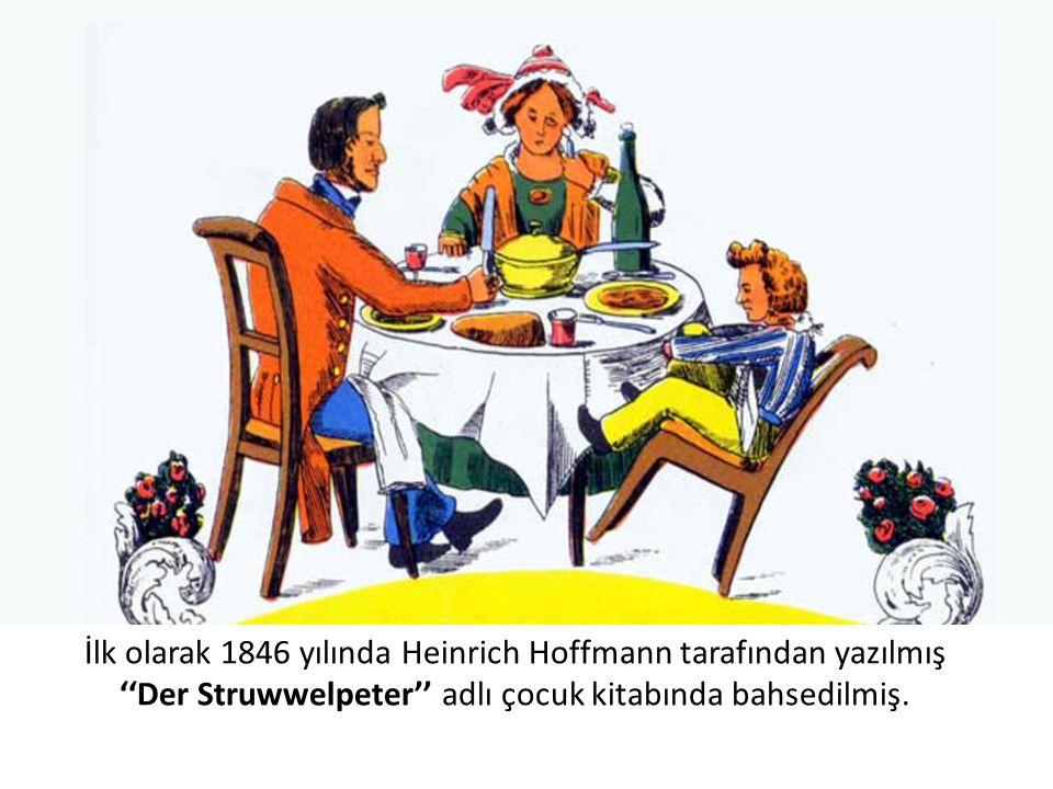 İlk olarak 1846 yılında Heinrich Hoffmann tarafından yazılmış ''Der Struwwelpeter'' adlı çocuk kitabında bahsedilmiş.