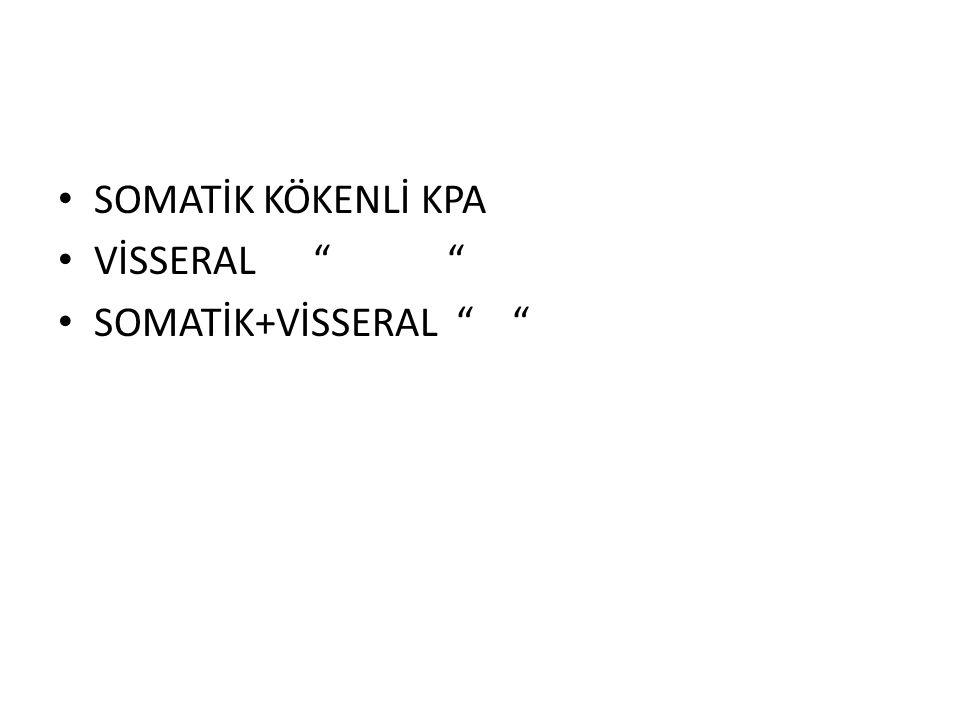 """SOMATİK KÖKENLİ KPA VİSSERAL """" """" SOMATİK+VİSSERAL """" """""""