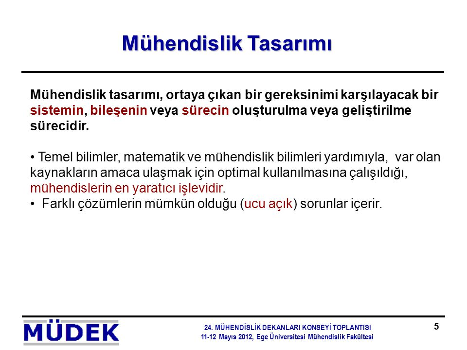 Teşekkürler arana@isikun.edu.tr http://www.mudek.org.tr/ 24.