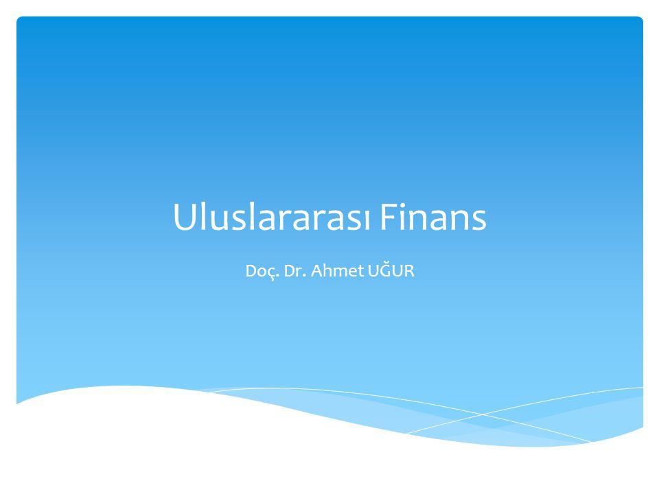 Uluslararası Finans Doç. Dr. Ahmet UĞUR